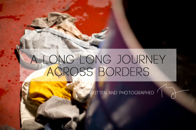 A LONG LONG JOURNEY ACROSS BORDERS: Part 2
